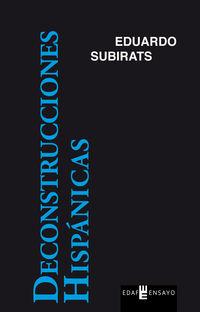 Deconstrucciones Hispanicas - Eduardo Subirats