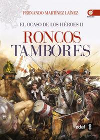 RONCOS TAMBORES - EL OCASO DE LOS HEROES II