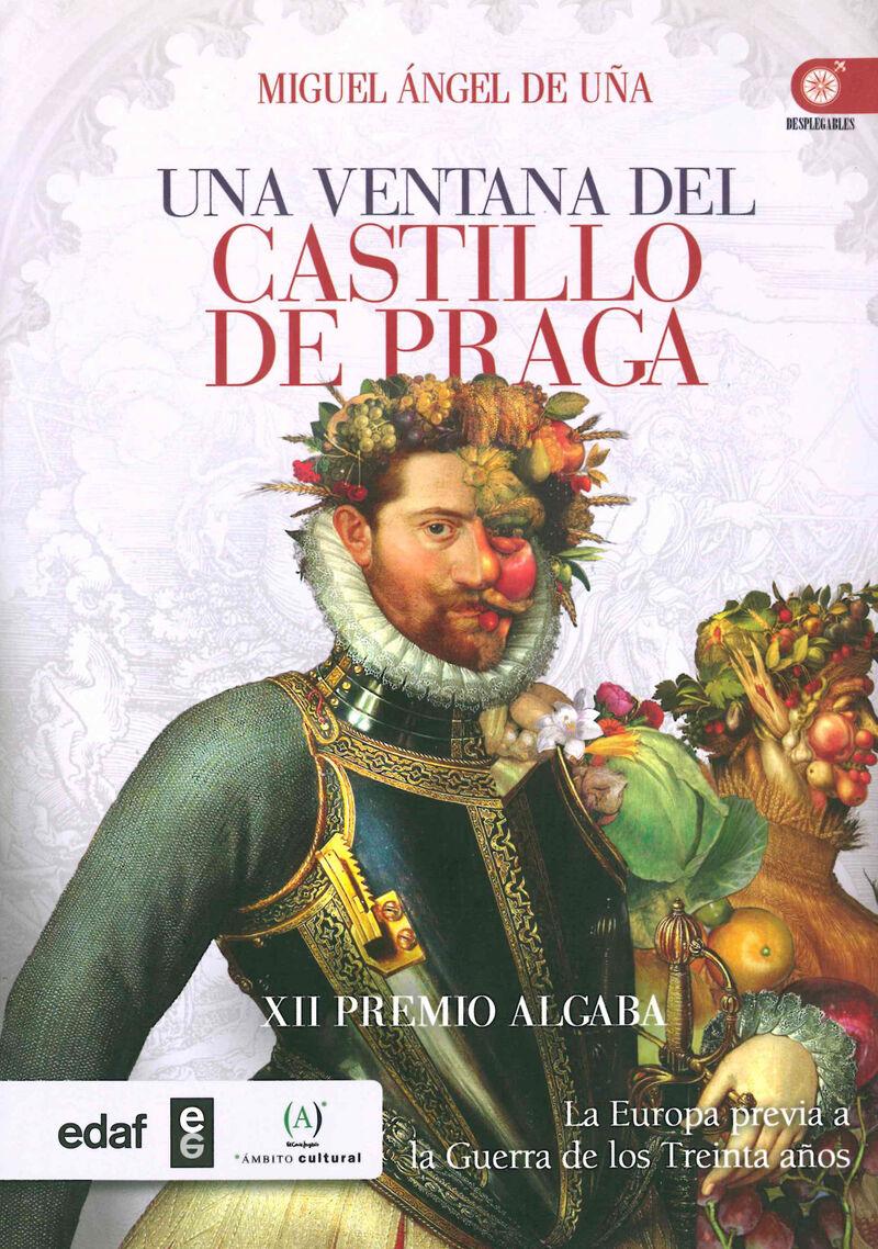 VENTANA DEL CASTILLO DE PRAGA, UNA - LA EUROPA PREVIA A LA GUERRA DE LOS TREINTA AÑOS