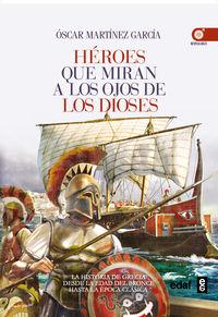 HEROES QUE MIRAN A LOS OJOS DE LOS DIOSES