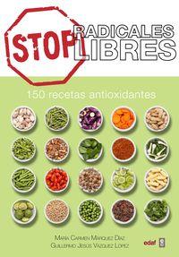 Stop Radicales Libres - Maria Carmen Marquez Diaz / Guillermo Jesus Vazquez Lopez