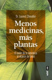 Menos Medicinas, Mas Plantas - El Poder De La Naturaleza Al Alcance De Todos - Laurent Chevallier