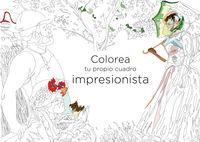 Colorea Tu Propio Cuadro Impresionista - Aa. Vv.