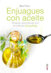 Enjuagues Con Aceites - Terapias Depurativas Con El Metodo Oil Pulling - Birgit Frohn