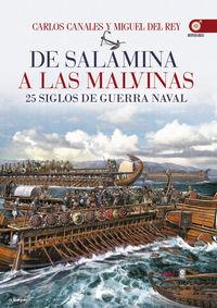 De Salamina A Las Malvinas - 25 Siglos De Guerra Naval - Carlos  Canales  /  Miguel  Del Rey