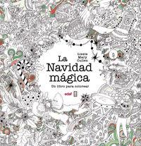 Navidad Magica, La - Un Libro Para Colorear - Lizie Mary Cullen