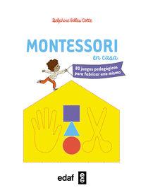Montessori En Casa - 80 Juegos Pedagogicos Para Fabricar Uno Mismo - Delphine Gilles Cotte