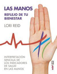 Manos, Las - Reflejo De Tu Bienestar - Interpretacion Sencilla De Los Indicadores De Salud En Las Manos - Lori Reid