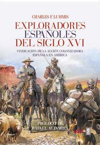 EXPLORADORES ESPAÑOLES DEL SIGLO XVI - VINDICACION DE LA ACCION COLONIZADORA ESPAÑOLA EN AMERICA