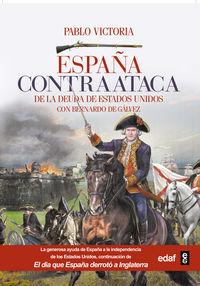 ESPAÑA CONTRAATACA - DE LA DEUDA DE ESTADOS UNIDOS CON BERNARDO DE GALVEZ