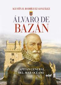 ALVARO DE BAZAN - CAPITAN GENERAL DEL MAR OCEANO