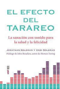 EFECTO DEL TARAREO, EL - LA SANACION CON SONIDO PARA LA SALUD Y LA FELICIDAD