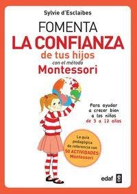 Fomenta La Confianza En Tus Hijos Con El Metodo Montessori - SYLVIE D'ESCLAIBES
