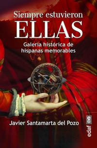 SIEMPRE ESTUVIERON ELLAS - GALERIA HISTORICA DE HISPANAS MEMORABLES