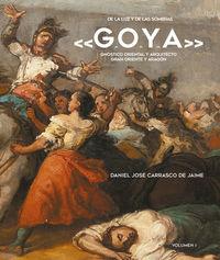 """De La Luz Y De Las Sombras """"goya"""" - Gnostico Oriental Y Arquitecto Gran Oriente Y Aragon - Daniel Jose Carrasco De Jaime"""