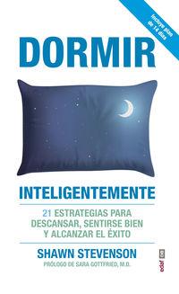 Dormir Inteligentemente - 21 Estrategias Para Descansar, Sentirse Bien Y Alcanzar El Exito - Shawm Stevenson