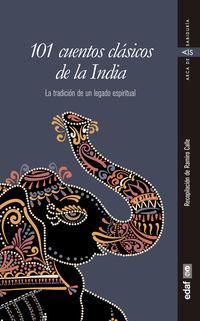 101 CUENTOS CLASICOS DE LA INDIA - LA TRADICION DE UN LEGADO ESPIRITUAL