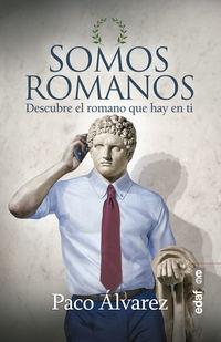 Somos Romanos - Descubre El Romano Que Hay En Ti - Paco Alvarez