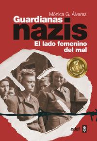 (10 ED) GUARDIANAS NAZIS - EL LADO FEMENINO DEL MAL