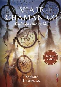 VIAJE CHAMANICO - GUIA DE INICIACION