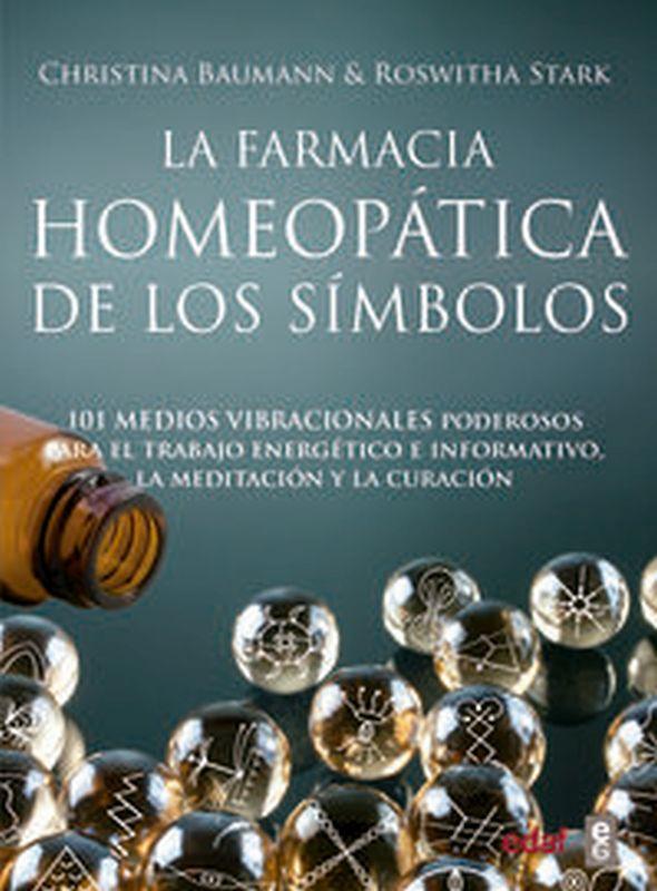 FARMACIA HOMEOPATICA DE LOS SIMBOLOS, LA - 101 MEDIOS VIBRACIONALES DE USO INMEDIATO (+POSTER)