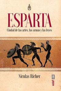 Esparta - Ciudad De Las Artes, Las Armas Y Las Leyes - Nicolas Richer