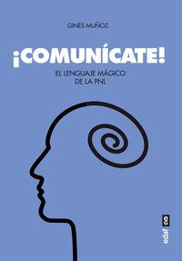 ¡COMUNICATE! - EL LENGUAJE MAGICO DE LA PNL
