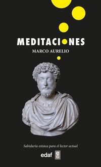 MEDITACIONES - SABIDURIA ESTOICA PARA EL LECTOR ACTUAL
