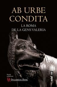Ab Urbe Condita - La Roma De La Gens Valeria - Aa. Vv.