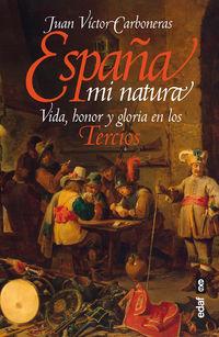 España Mi Natura - Vida, Honor Y Gloria En Los Tercios - Juan Victor Carboneras