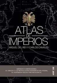 Atlas De Imperios - Carlos Canales Torres / Miguel Del Rey Vicente