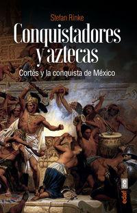 CONQUISTADORES Y AZTECAS - CORTES Y LA CONQUISTA DE MEXICO