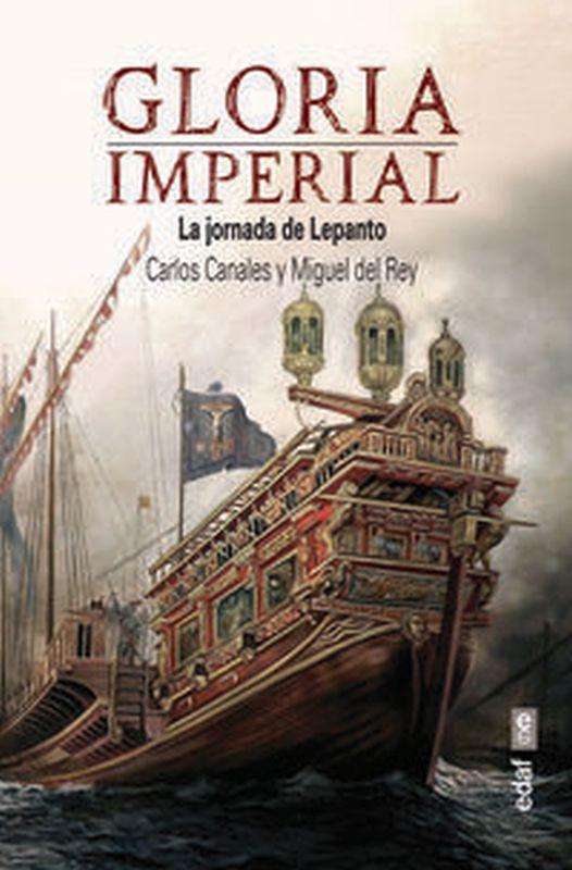 GLORIA IMPERIAL - LA JORNADA DE LEPANTO