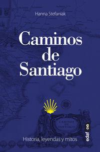 CAMINOS DE SANTIAGO - HISTORIA, LEYENDAS Y MITOS