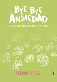 BYE BYE ANSIEDAD - DIARIO DE CREACION DE HABITOS EN 66 DIAS