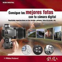 CONSIGUE LAS MEJORES FOTOS CON TU CAMARA DIGITAL