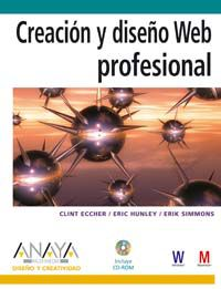 Creacion Y Diseño Web Profesional (+cd-Rom) - Clint Eccher / Eric Hunley