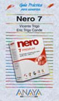 Nero 7 - Guia Practica Para Usuarios - Vicente  Trigo  /  Eric  Trigo Conde