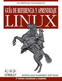 Guia De Referencia Y Aprendizaje Linux (2ª Ed) - Matthias Kalle Dalheimer / Matt Welsh