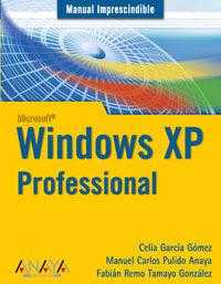 Windows Xp - Professional - Celia Garcia Gomez / Manuel Carlos Pulido Anaya / Fabian Remo Tamayo Gonzalez