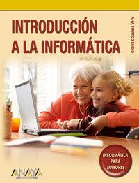 INTRODUCCION A LA INFORMATICA - INFORMATICA PARA MAYORES