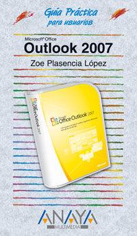Outlook 2007 - Guia Practica Para Usuarios - Zoe Plasencia Lopez