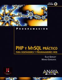 PHP Y MYSQL PRACTICO PARA DISEÑADORES Y PROGRAMADORES DE WEB