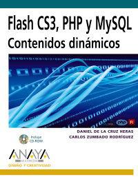 FLASH CS3, PHP Y MYSQL - CONTENIDOS DINAMICOS (+CD-ROM)
