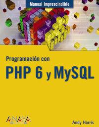 Programacion Con Php 6 Y Mysql - Andy Harris