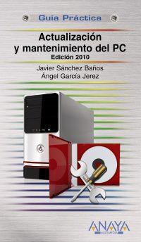 ACTUALIZACION Y MANTENIMIENTO DEL PC 2010