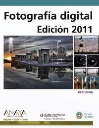Fotografia Digital - Edicion 2011 - Ben Long