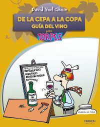 DE LA CEPA A LA COPA - PARA TORPES