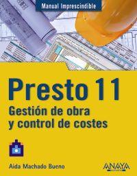 PRESTO 11 - GESTION DE OBRA Y CONTROL DE COSTES