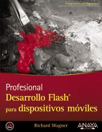 Desarrollo Flash Para Dispositivos Moviles - Richard Wagner